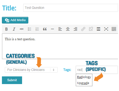 When posting a question, select the appropriate category from the dropdown list, then add a tag or tags in the next field.